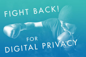 digital privacy fight back tips congress online privacy